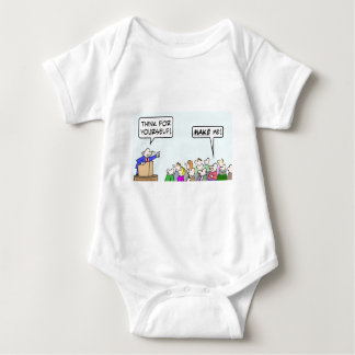 Think for yourself!  Make me! Baby Bodysuit