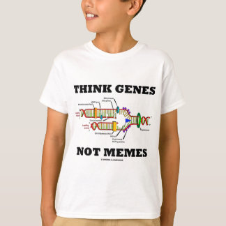 Think Genes Not Memes (DNA Replication) T-Shirt