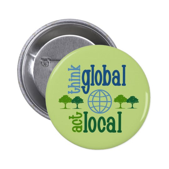 Think Global Act Local Button