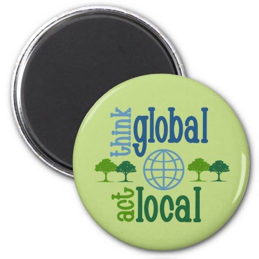 Think Global Act Local Fridge Magnet