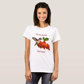 Think Global Act Local Hummingbird on Flower Shirt