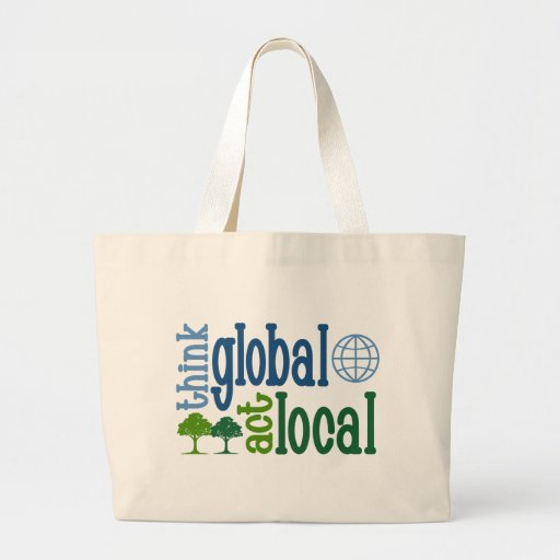 Think Global Act Local Large Tote Bag