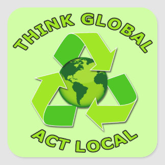 Think Global - Act Local Square Sticker