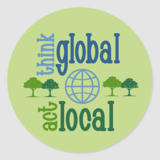 Think Global Act Local Stickers