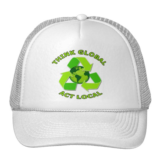 Think Global - Act Local Trucker Hat