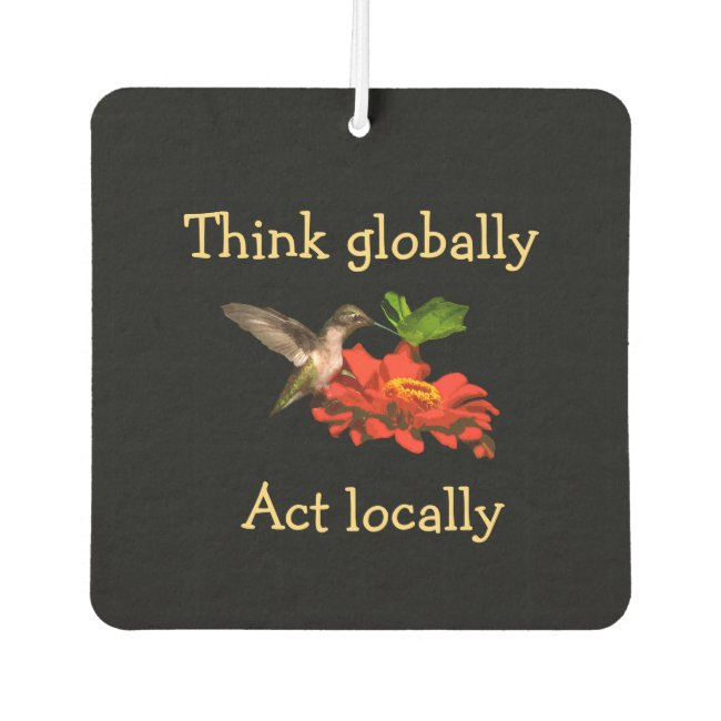 Think Globally Act Locally Air Freshener