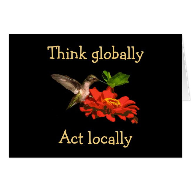 Think Globally Act Locally Hummingbird Blank Card