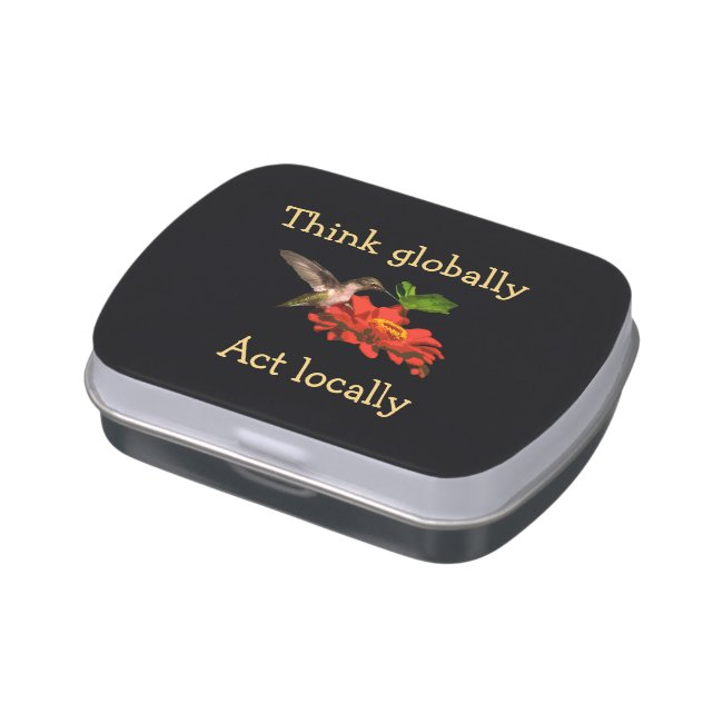 Think Globally Act Locally Hummingbird Candy Tin