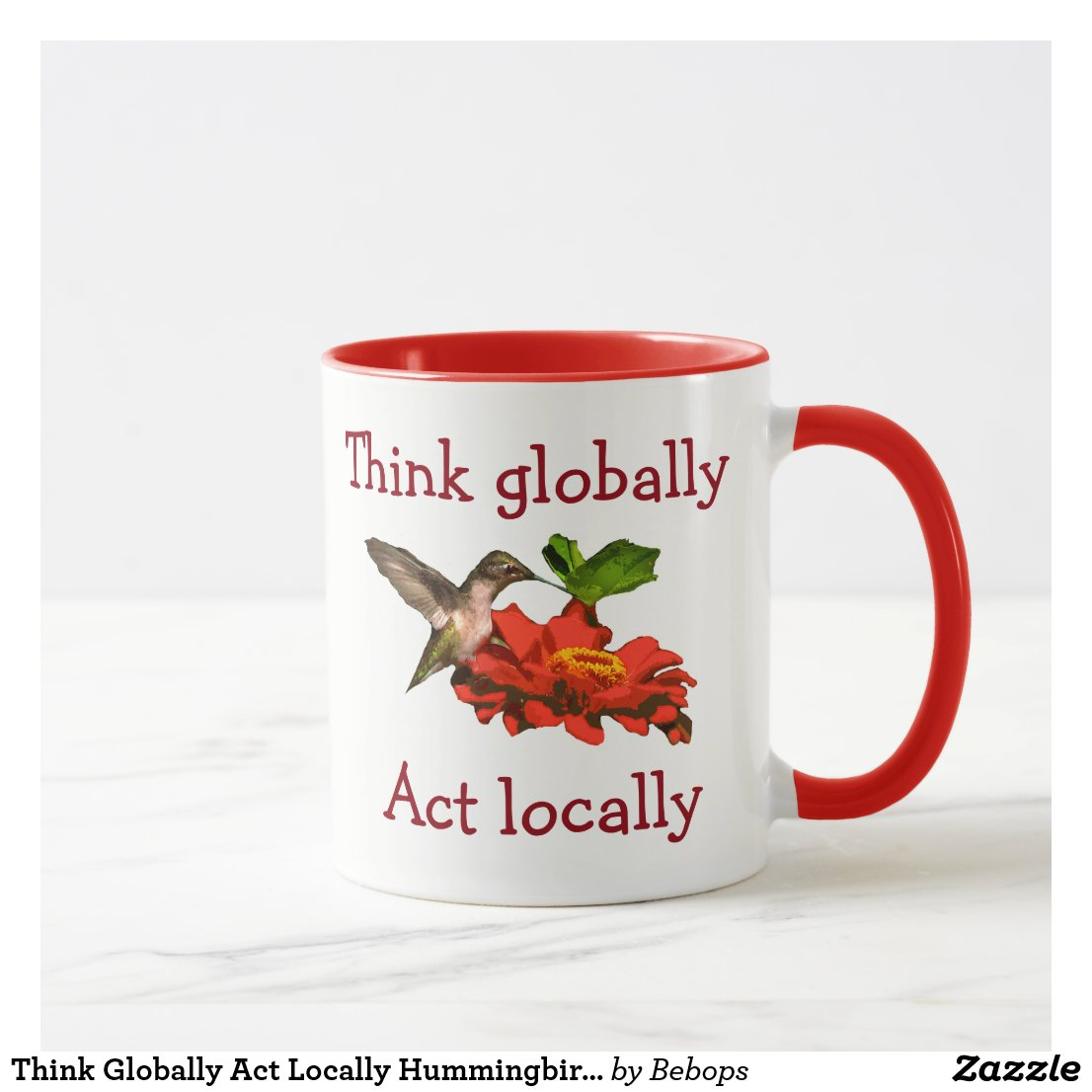 Think Globally Act Locally Hummingbird Red Mug