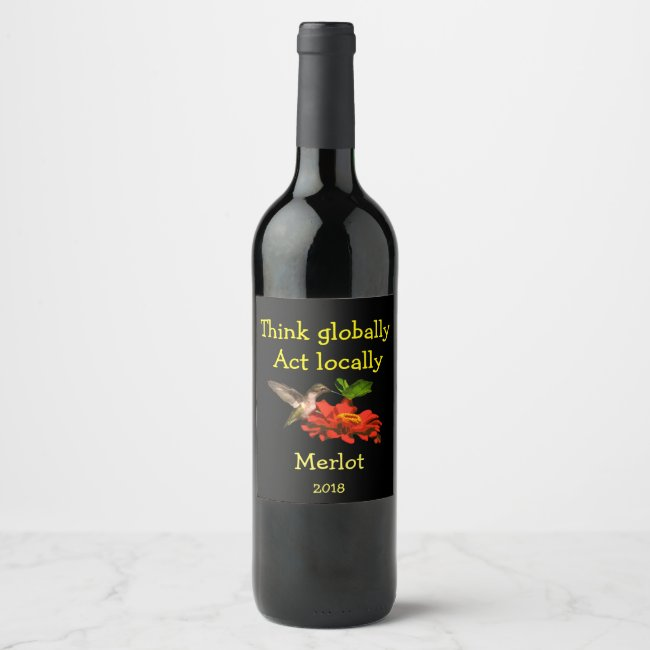 Think Globally Act Locally Hummingbird Wine Label