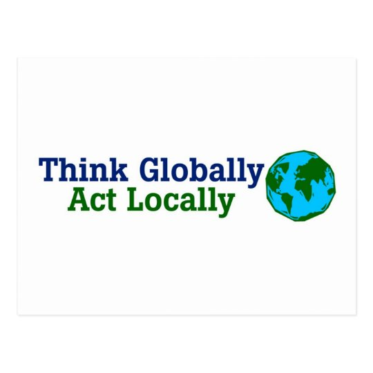 Think Globally, Act Locally Postcard