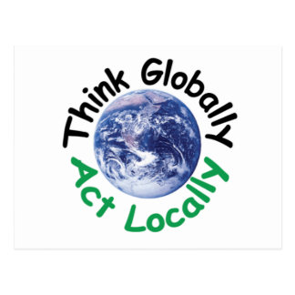 Think Globally Act Locally Postcard