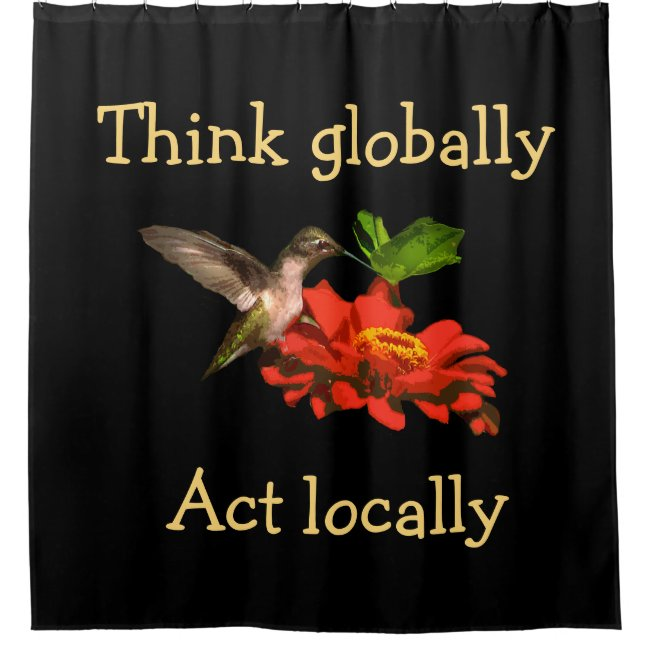 Think Globally Act Locally Red Shower Curtain