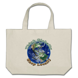Think Globally, Shop Locally Bag