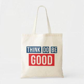 Think Good, Do Good, Be Good Bag
