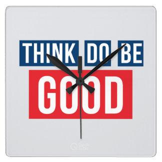 Think Good, Do Good, Be Good Clock