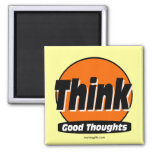 Think Good Thoughts Fridge Magnets