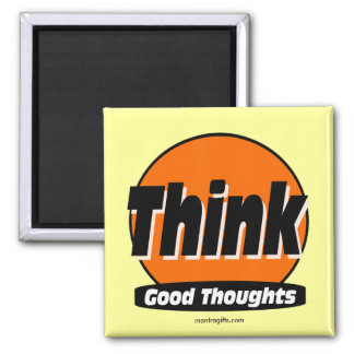 Think Good Thoughts Magnet