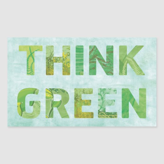 Think Green Awareness Happy Quote Rectangular Sticker