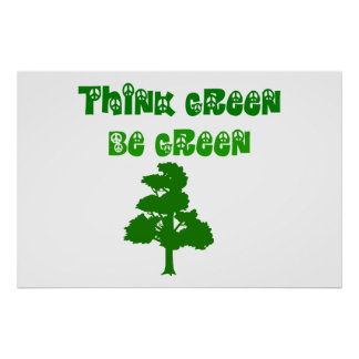 Think Green Be Green Poster