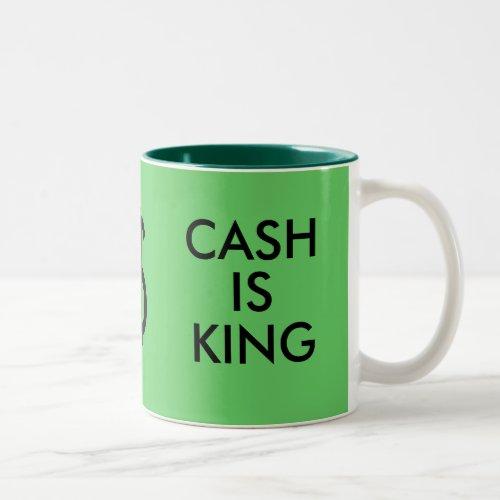 THINK GREENCASH IS KING mug