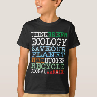 Think Green Ecology Products & Designs! T-Shirt