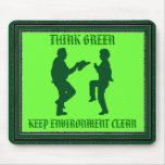 THINK GREEN KEEP ENVIRONMENT CLEAN-MOUSEPAD