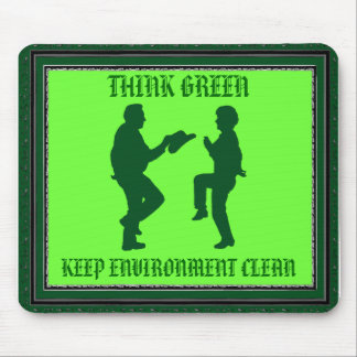 THINK GREEN KEEP ENVIRONMENT CLEAN-MOUSEPAD MOUSE PAD