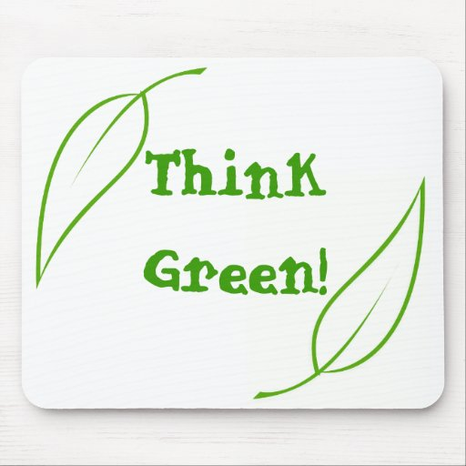 Think Green! mouse pad