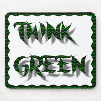 THINK GREEN -MOUSEPAD MOUSE PAD