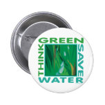 Think Green, Save Water Buttons