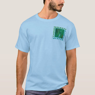Think Green, Save Water T-Shirt
