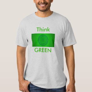Think GREEN T Shirt