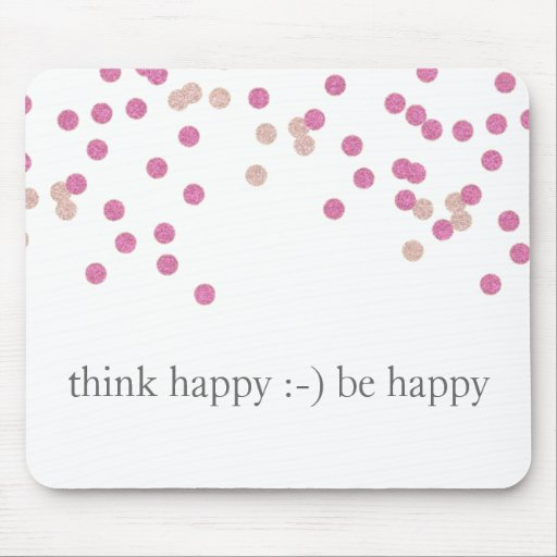 Think happy be happy confetti mouse pad - pink