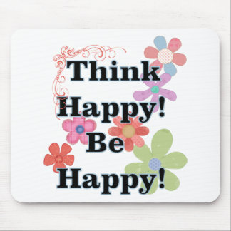 Think Happy Be Happy Mouse Pad