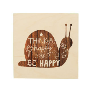 Think happy BE happy on wood Wood Print