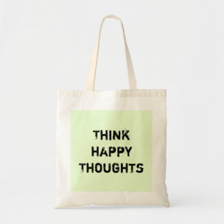 Think happy Thoughts. Tote Bag