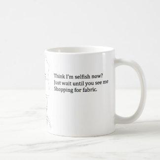 Think I m Selfish Now Mug
