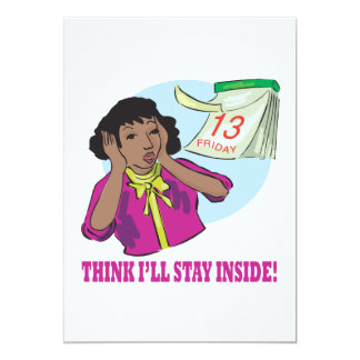 Think Ill Stay Inside 5x7 Paper Invitation Card