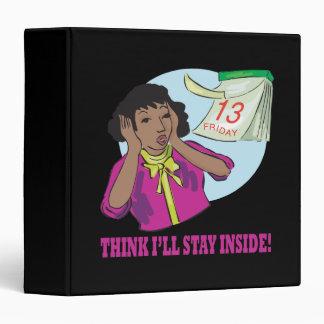 Think Ill Stay Inside Binder