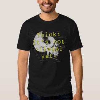 think illegal t shirt