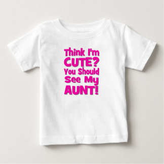 Think I'm Cute?  You should see my AUNT! pink T-shirt