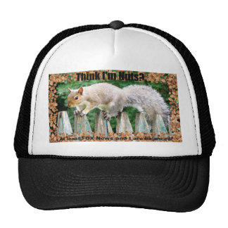 Think I'm Nuts? Trucker Hat