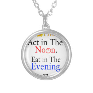 Think in The Morning. Act in The Noon. Eat in The Silver Plated Necklace