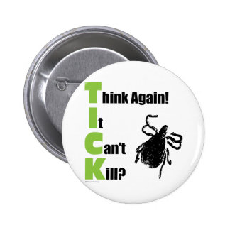Think It Can't Kill? Think Again! Buttons