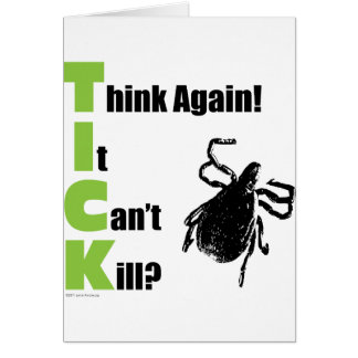 Think It Can't Kill? Think Again! Card
