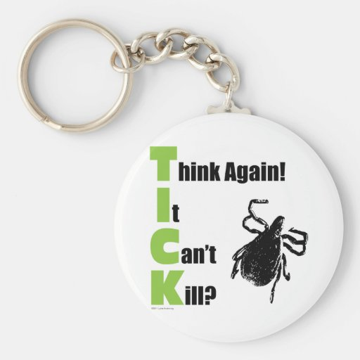 Think It Can't Kill? Think Again! Keychains