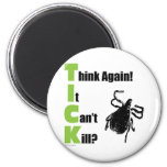 Think It Can't Kill? Think Again! Refrigerator Magnet