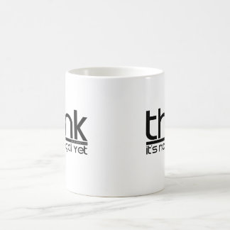 Think It's Not Illegal Yet Classic White Coffee Mug