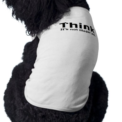 Think it's not illegal yet political gear shirt